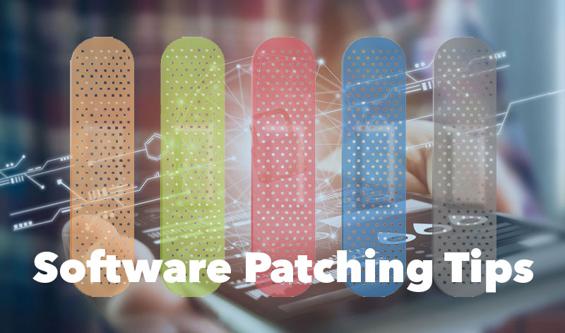 Software Patching Tips